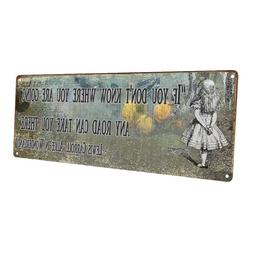 Any Road Will Take You There Alice in Wonderland Quote Metal