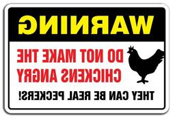 Do Not Make The Chickens Angry Warning Sign | Indoor/Outdoor
