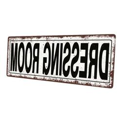 Dressing Room Metal Sign; Wall Decor for Home and Office