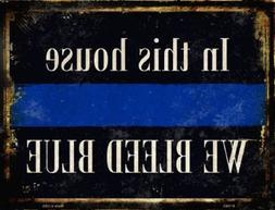 IN THIS HOUSE WE BLEED BLUE POLICE OFFICER METAL DECORATIVE