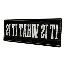 It Is What It Is Metal Sign; Wall Decor for Office or Meetin