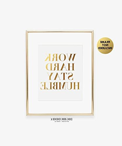 Work Stay Gold Print Typographic Poster Girl Office Decor Dorm Wall 8 inches inches B43
