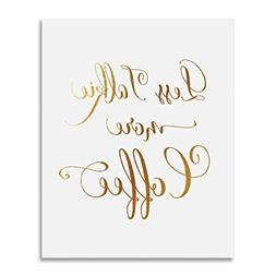 Less Talkie More Coffee Gold Foil Print Poster Wall Art Insp
