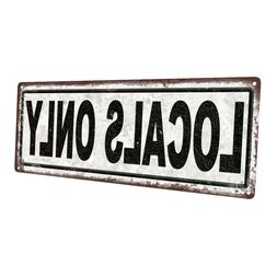 Locals Only Metal Sign; Wall Decor for Home and Office