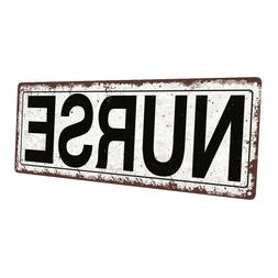 Nurse Metal Sign; Wall Decor for Home and Office