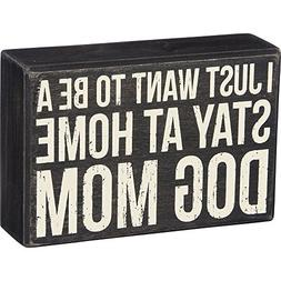 """Primitives By Kathy 6"""" x 4"""" Wood Box Sign - """"I Just Want To"""