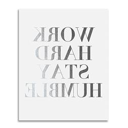Work Hard Stay Humble Silver Foil Print Modern Typographic P